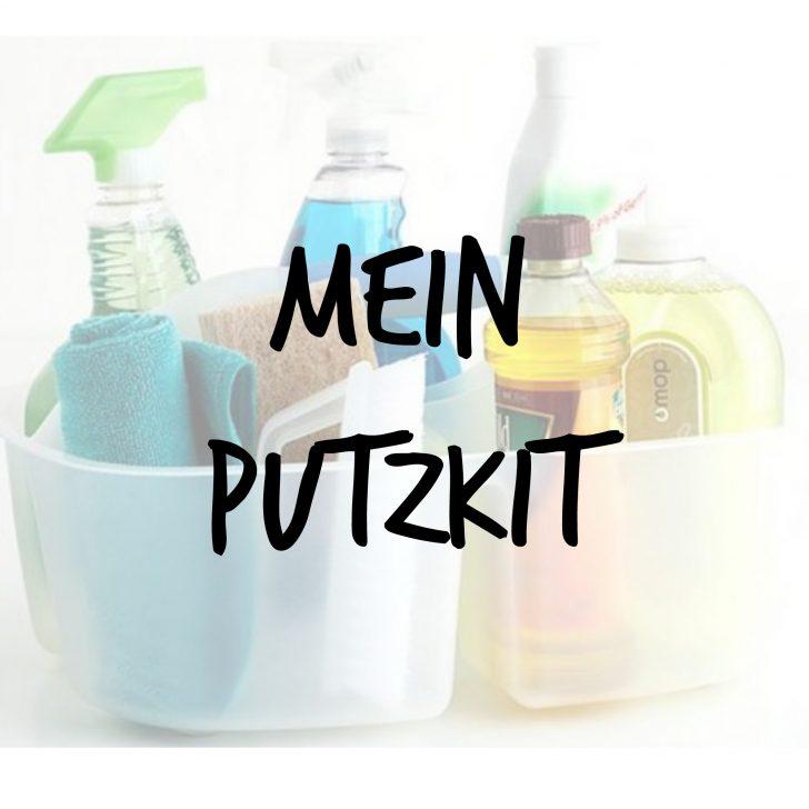 Mein Putzkit Teil 1: Die Reinigungsmittel