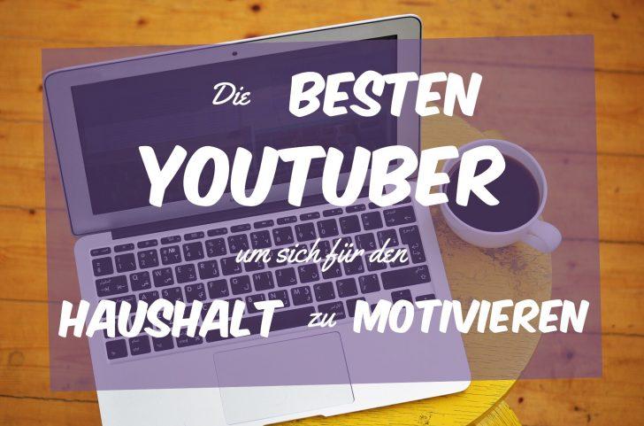 Motiviert im Haushalt: Die besten YouTuber