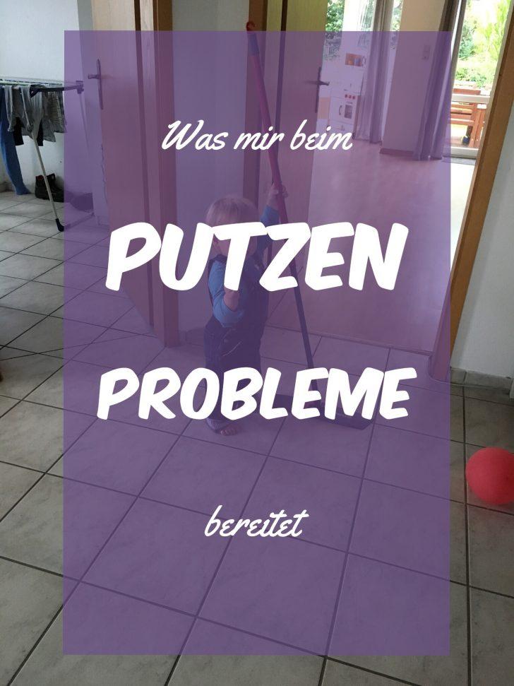 Was mir beim putzen Probleme bereitet